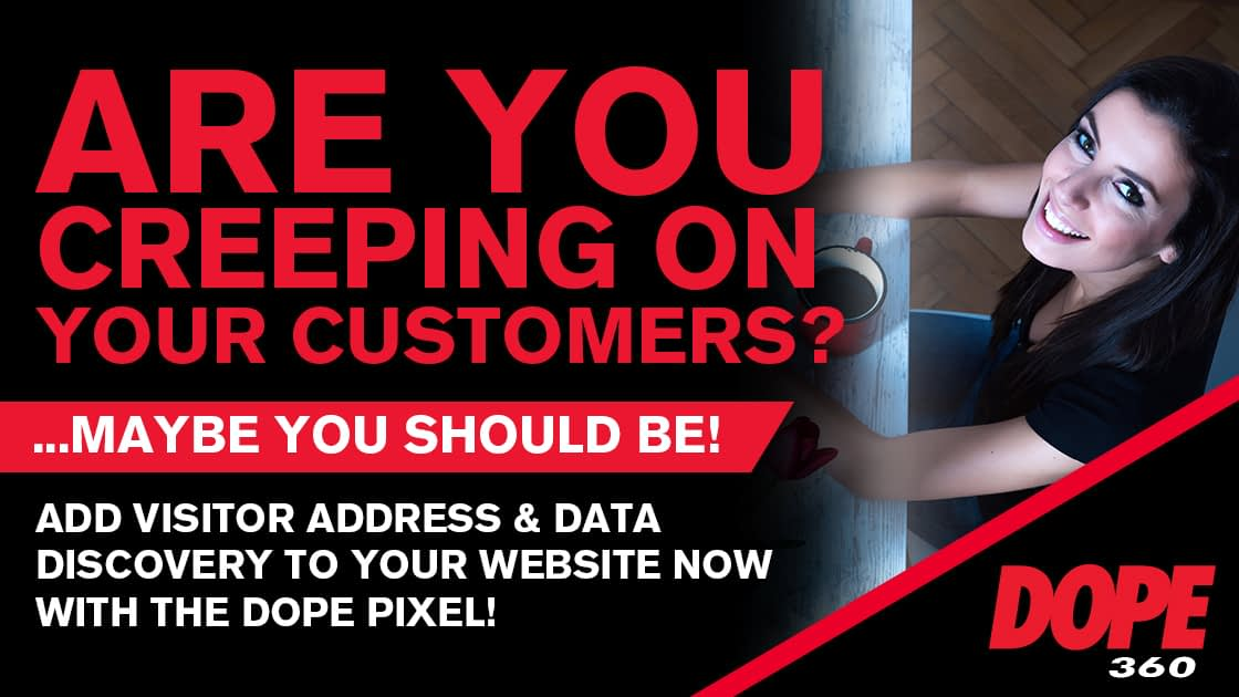 Are you creeping on your customers?